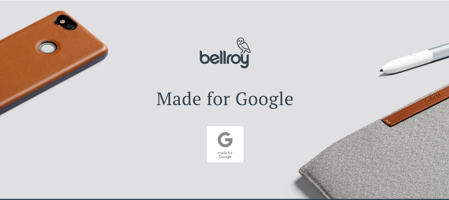 Made for Google | Pixel 2 case and Pixelbook sleeve | Bellroy